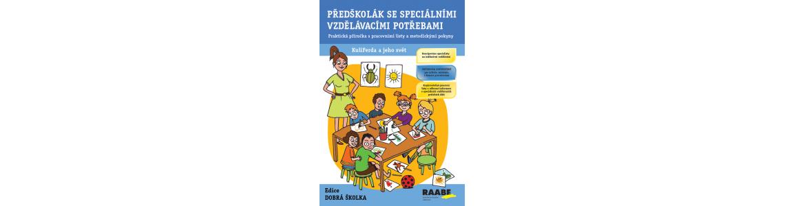 Praktická příručka s pracovními listy a metodickými pokyny pro předškoláky s SVP