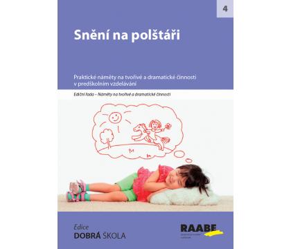 Recenze: Snění na polštáři - praktické náměty na tvořivé a dramatické činnosti v MŠ