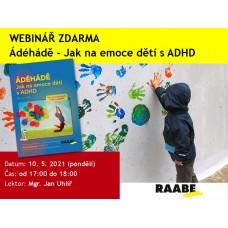 ADÉHÁDĚ - Jak na emoce dětí s ADHD | Lektor webináře: Mgr. Jan Uhlíř